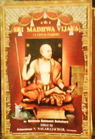 Sri Sumadhwa Vijaya - Gist in English by 16 Eminent Scholars